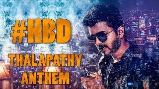 Thalapathy Anthem | Happy Birthday Vijay | #Sarkar | Vijay Birthday song