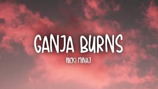 Nicki Minaj - Ganja Burns (Lyrics)