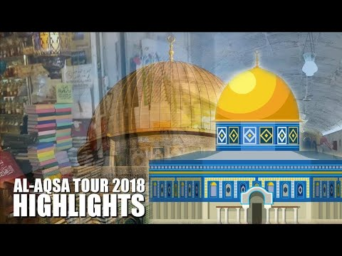 al-Aqsa Tour 2018 | Highlights | Ayyman Group
