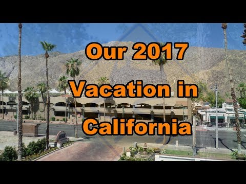 Our 2017 Vacation in California after the Bash, plus, visiting some friends and places...