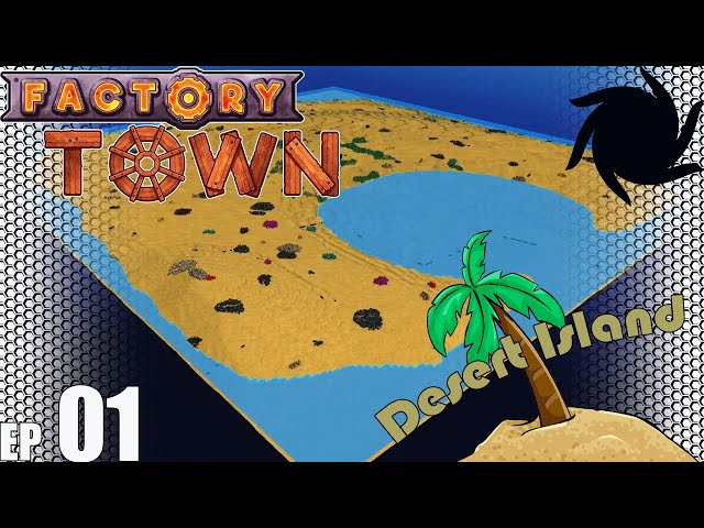 Factory Town Desert Island - E01 - A New Start