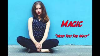 "Magic ""Need You The Most"""