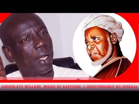 Abdoulaye Willane, maire de Kaffrine: L'indépendance du Sénégal Niano Baye Niass La....