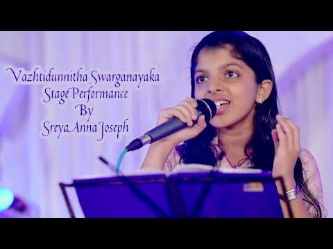 Vazhthidunnitha Swarganayaka - Stage Performance By Sreya Anna Joseph