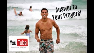 Answer to your PRAYERS!