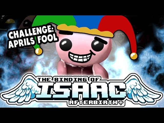 Challenge: APRILS FOOL! | Part 8 | Isaac: Afterbirth Plus
