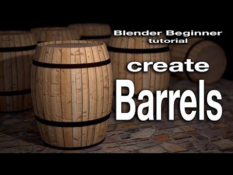 Blender for Beginners: Create Realistic Barrels.