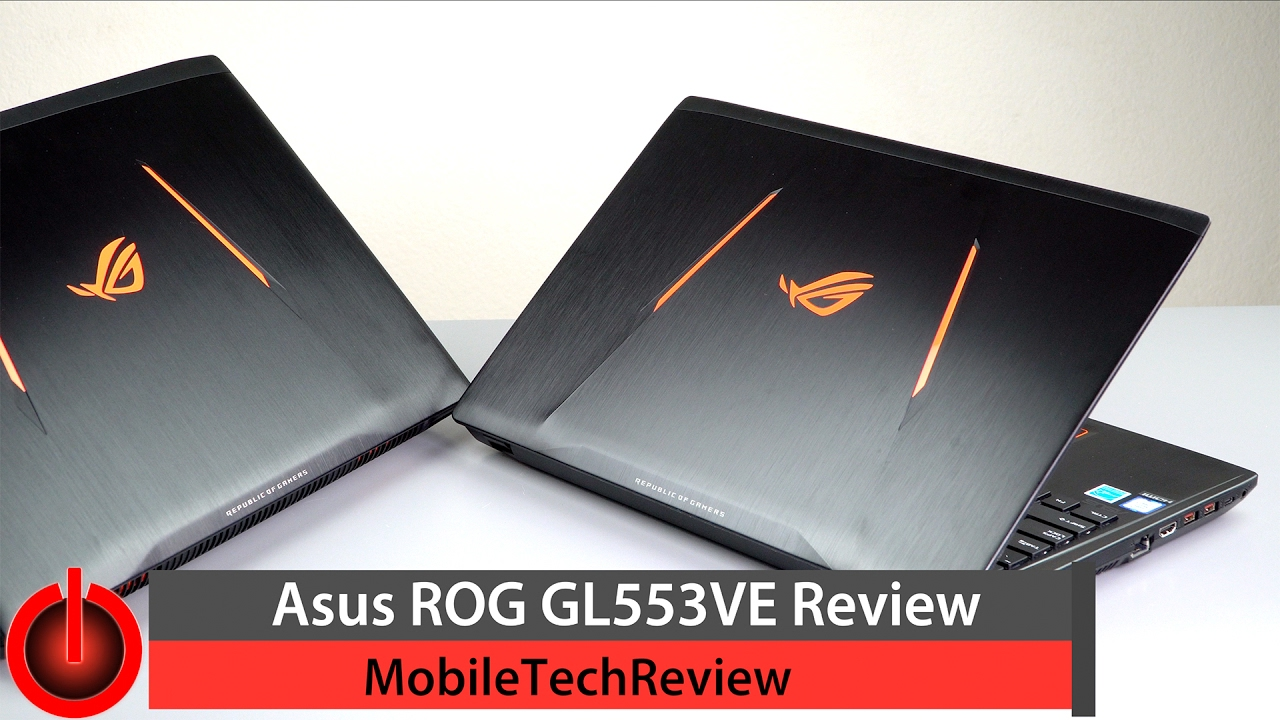 Asus ROG Strix GL553VE Review - YouTube