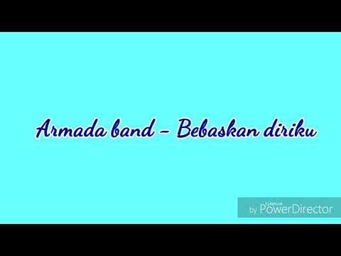 lirik lagu ARMADA - BEBASKAN DIRIKU by Annisa