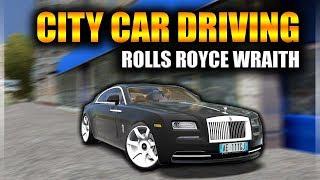 City Car Driving 1.5 - Rolls Royce Wraith V12 2014 | Custom SOUND | 1080p & G27