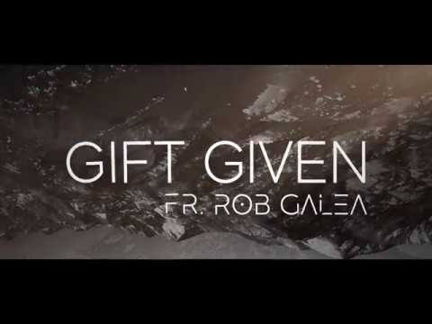 'GIFT GIVEN' Official Lyric Video - Fr. Rob Galea