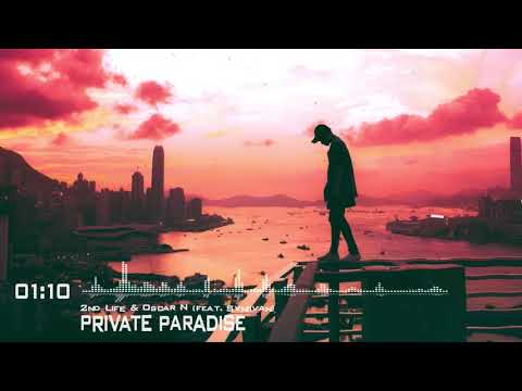♫ 2nd Life & Oscar N - Private Paradise (feat. Svniivan)