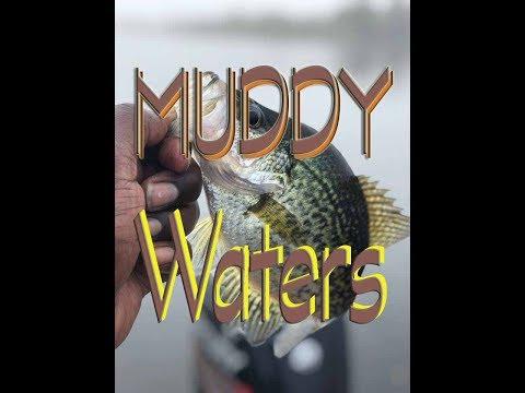 Crappie Fishing: Muddy Waters
