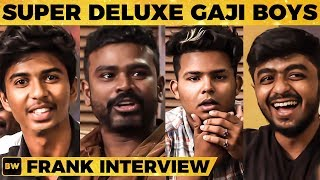 Meet the Super Deluxe Gaaji Boys! - Frank & Open Talk | Vijay Sethupathi | Samantha