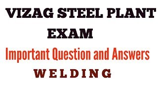 VIZAG Steel Management Trainee Exam 2017 Welding Special | Important Questions and Answers