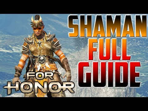 [For Honor] Shaman Full Guide