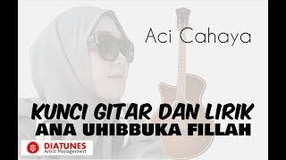 Aci Cahaya - Ana Uhibbuka Fillah | Kunci Gitar | Official Video