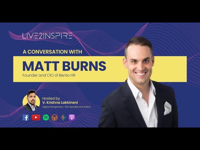 Live2Inspire Episode 2, Matt Burns Full Interview with V Krishna Lakkineni