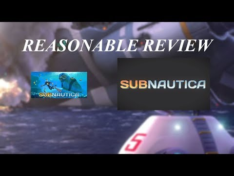 An Unexpected Masterpiece - A Reasonable Review of... Subnautica