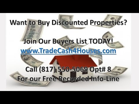 Trade Cash 4 Houses | Get Your Discount Investment Properties Here | Join Our Buyers List Here!