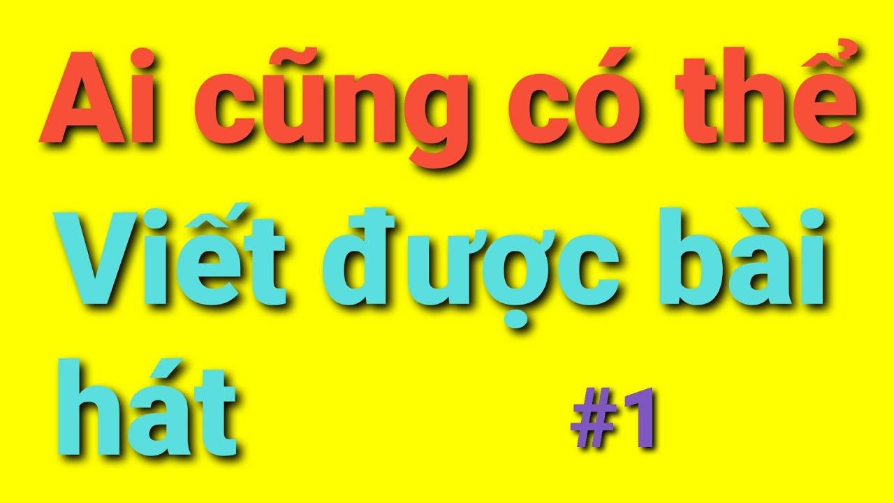 Cách sáng tác bài hát đơn giản #1 – Đồ thu âm Việt