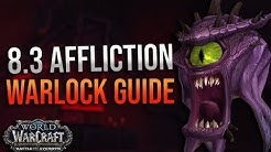 8.3 Affliction Warlock DPS Guide! Mythic + and Ny'alotha! Corruption, Essences, Talents and More!