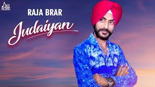Judaiyan | ( Full Song) | Raja Brar | New Punjabi Songs 2019 | Latest Punjabi Songs 2019