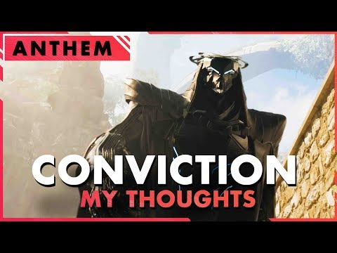Anthem Conviction \\ My thoughts about It