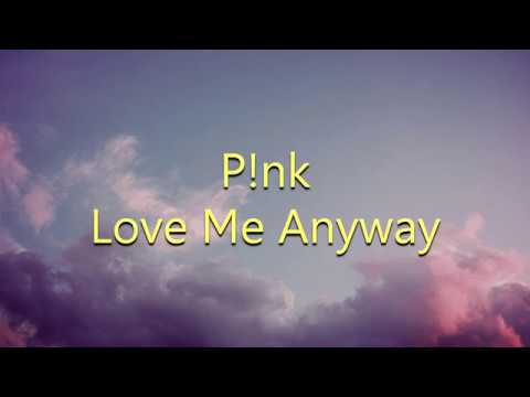 P!nk - Love Me Anyway (feat. Chris Stapleton) (LYRICS)
