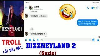 Troll lời bài hát DIZZNEYLAND 2 - Suzie Nguyễn