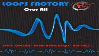 Loops Factory - Over All (HD) Official Records Mania