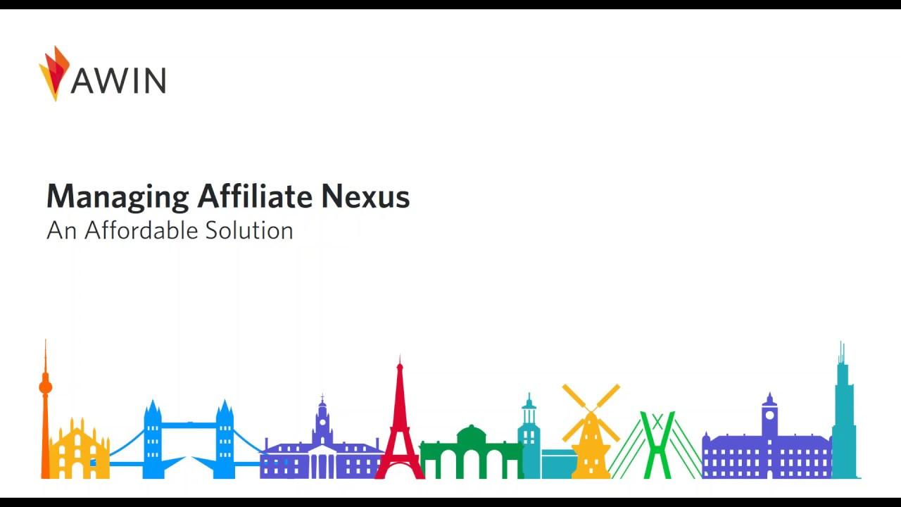 Managing affiliates - Managing Affiliate Nexus An Affordable Solution