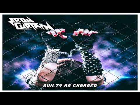 IRON CURTAIN - Guilty As Charged FULL ALBUM 2016