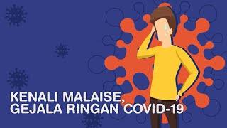 Kenali Malaise, Gejala Ringan Covid-19.