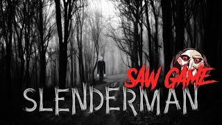Slenderman Saw Game   FINAL