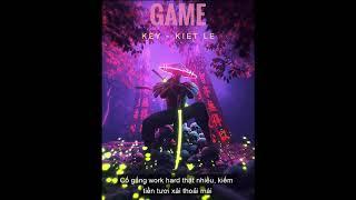 GAME | KEY ft. KIỆT LÊ | LYRIC VIDEO