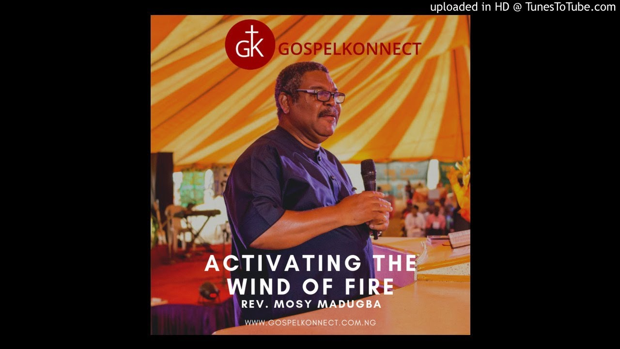 ACTIVATING THE WIND OF FIRE -  REV. MOSY MADUGBA