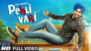 Viraj Sarkaria: Pehli Vari Full Video Song | Desi Routz | Latest Punjabi Song 2016