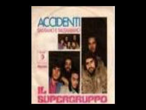 SUPERGRUPPO - ACCIDENTI (1970)