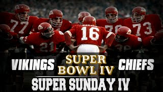 Super Sunday | Super Bowl IV | Kansas City Chiefs vs Minnesota Vikings