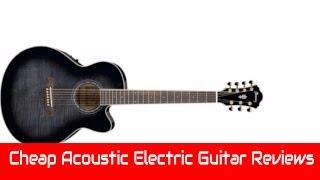 Cheap Acoustic Electric Guitar Reviews 2017