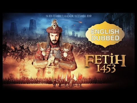 CONQUEST 1453 (Battle of the Empires)  English Dubbed
