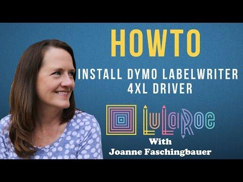 LuLaRoe - Install DYMO LabelWriter 4XL Driver - 2016 - LuLaRoe With Joanne Faschingbauer