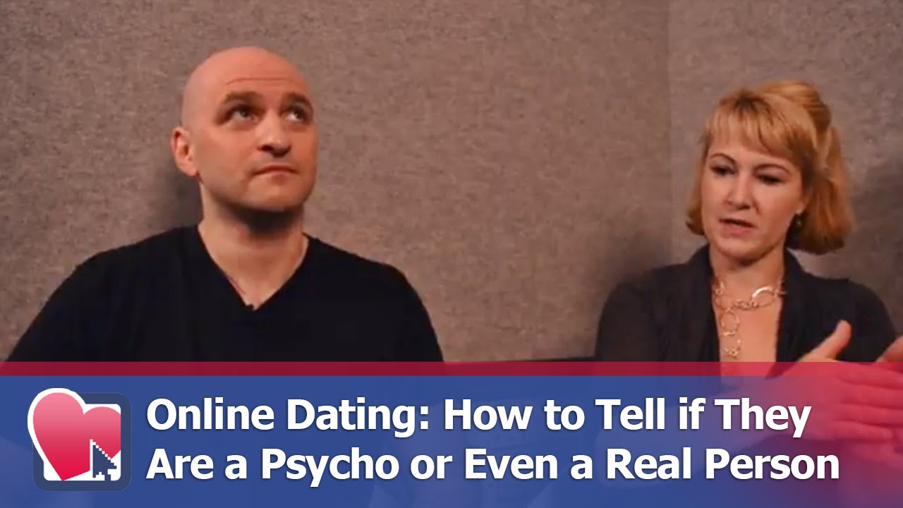 How to tell if you're dating a psycho