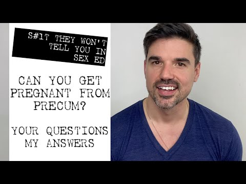Can You Get Pregnant from Precum? Q & A Follow-Up