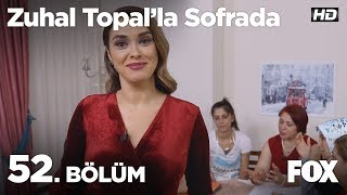 Zuhal Topal'la Sofrada 52. Bölüm