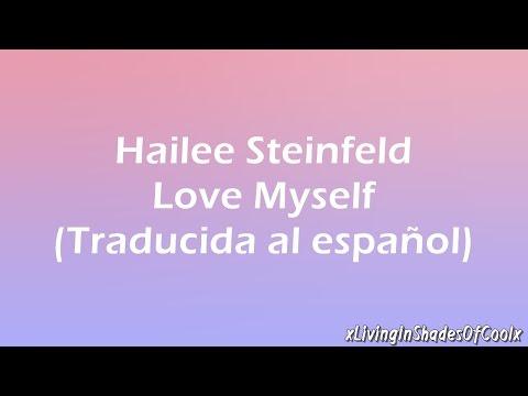 Hailee Steinfeld - Love Myself (Traducida al español)