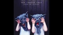 The Temper Trap - Summer's Almost Gone