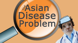 What is The Asian Disease Problem?