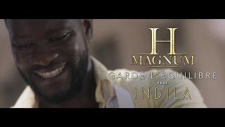 H MAGNUM feat. INDILA - Garde l'équilibre (Clip Officiel)